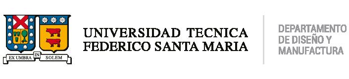 · Departamento de Diseño y Manufactura · Universidad Técnica Federico Santa María